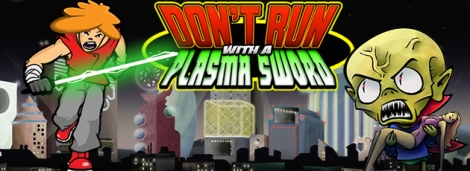 Don't Run With a Plasma Sword