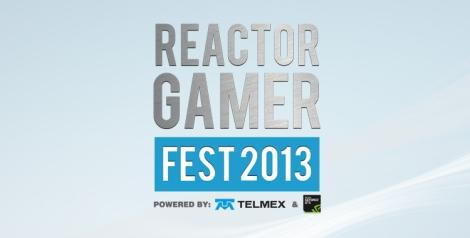Reactor Gamer Fest 2013 PR