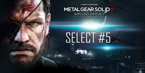 Select #5 MGSV- Ground Zeroes