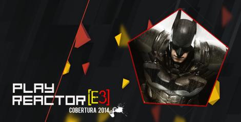 E3 2014-Arkham Knight