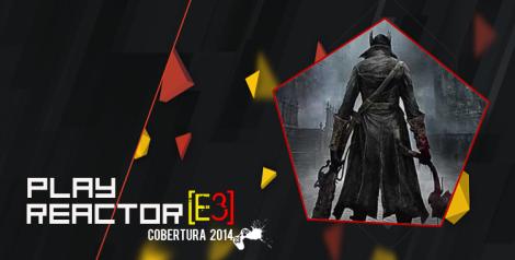 E3 2014-Bloodborne