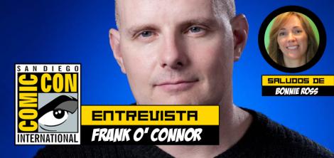 Entrevista frank o connor y saludos de Bonnie Ross, Comic Con play reactor
