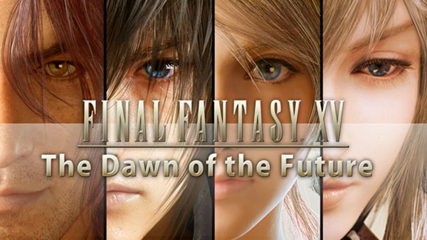 Final Fantasy XV: The Dawn of the Future | Se esperan novedades durante el Tokyo Game Show